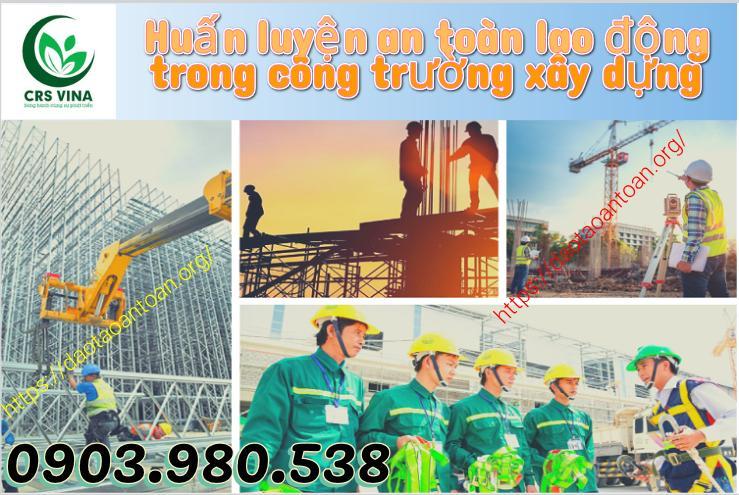 Huấn luyện an toàn lao động trong công trường xây dựng